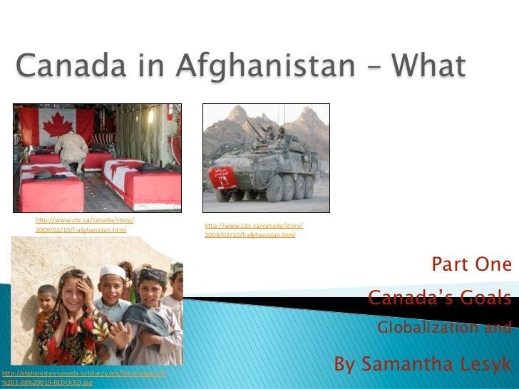 "Canada in Afghanistan – What          h""p://www.cbc.ca/canada/story/                                                      ..."