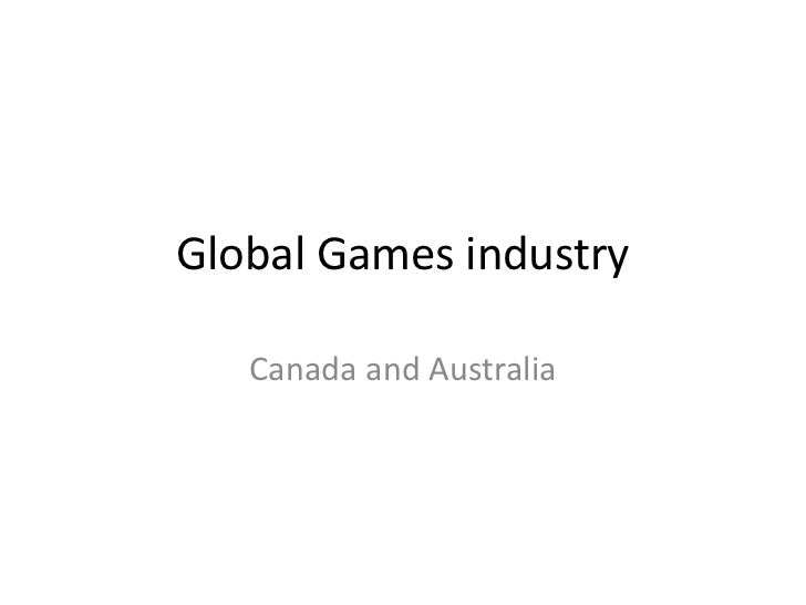 Global Games industry   Canada and Australia