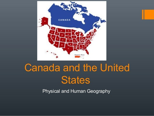 Canada and the United States Physical and Human Geography