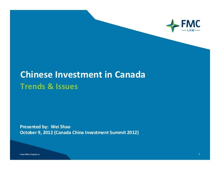Chinese Investment in CanadaTrends & IssuesPresented by:  Wei ShaoOctober 9, 2012 (Canada China Investment Summit 2012)   ...