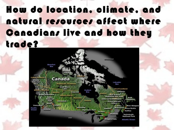 How climate, location, and natural resources affect where Canadians live and how they trade.
