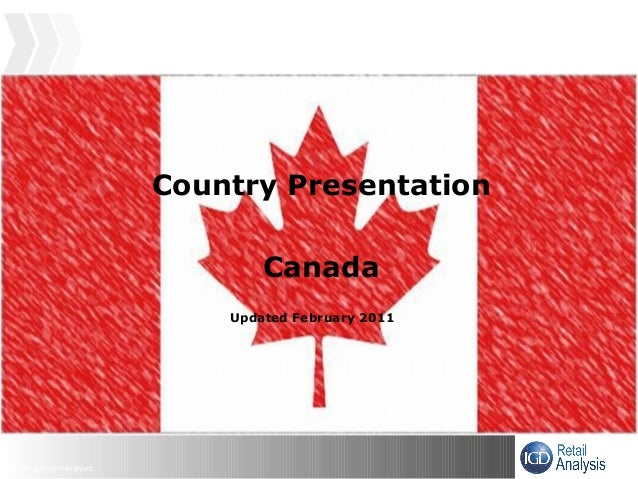 © www.igd.com/analysis Country Presentation Canada Updated February 2011