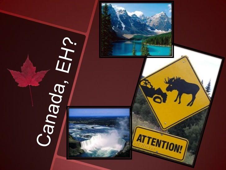 Canada, EH?<br />