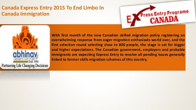 Canada Express Entry 2015 To End Limbo In Canada Immigration With first month of the new Canadian skilled migration policy...