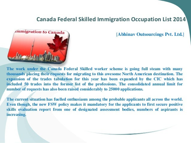 Canada Federal Skilled Immigration Occupation List 2014 [Abhinav Outsourcings Pvt. Ltd.] The work under the Canada Federal...