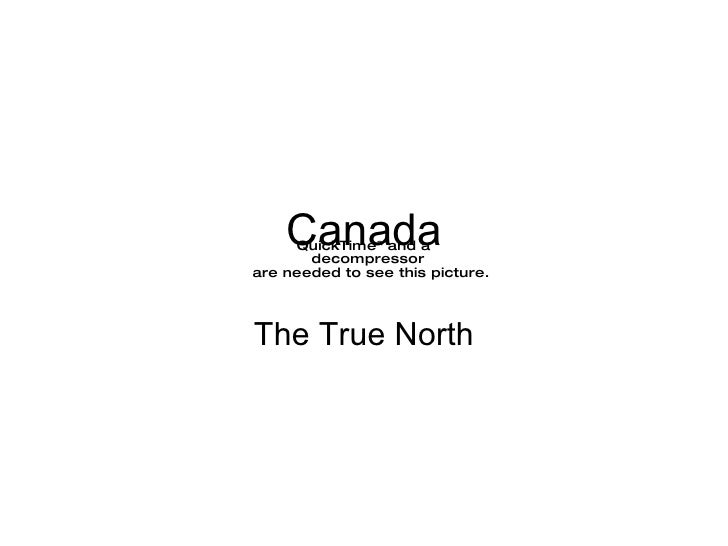 Canada The True North