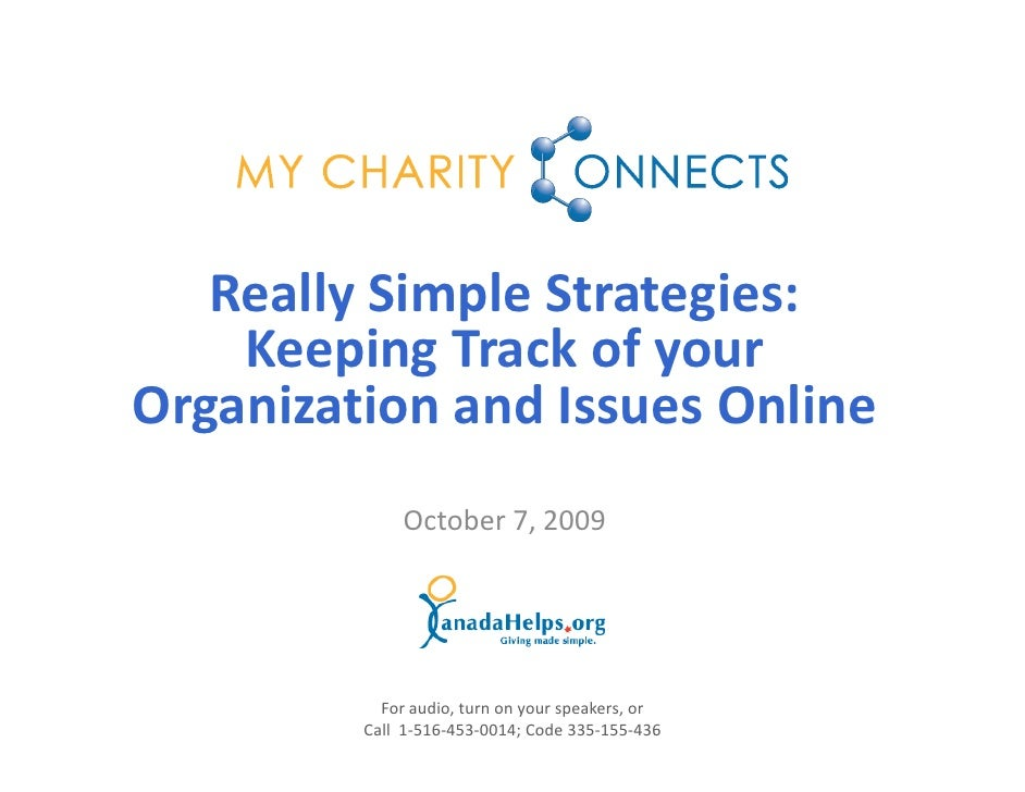 Really Simple Strategies:      Keeping Track of your  Organization and Issues Online               October 7, 2009        ...