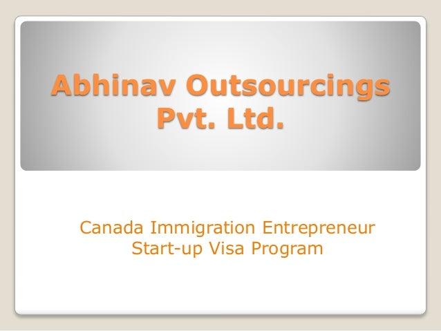 Abhinav Outsourcings Pvt. Ltd. Canada Immigration Entrepreneur Start-up Visa Program