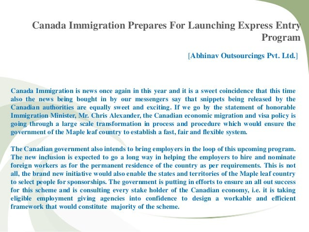 Canada Immigration Prepares For Launching Express Entry Program [Abhinav Outsourcings Pvt. Ltd.] Canada Immigration is new...