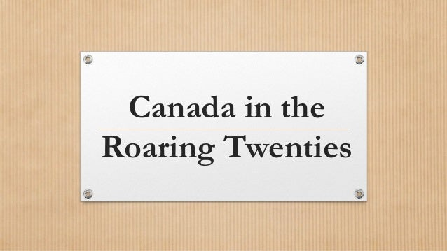 essay on the roaring twenties in canada Roaring 20s homework essay share the version of the browser you are using is no longer supported please upgrade to a supported browserdismiss file edit view tools.