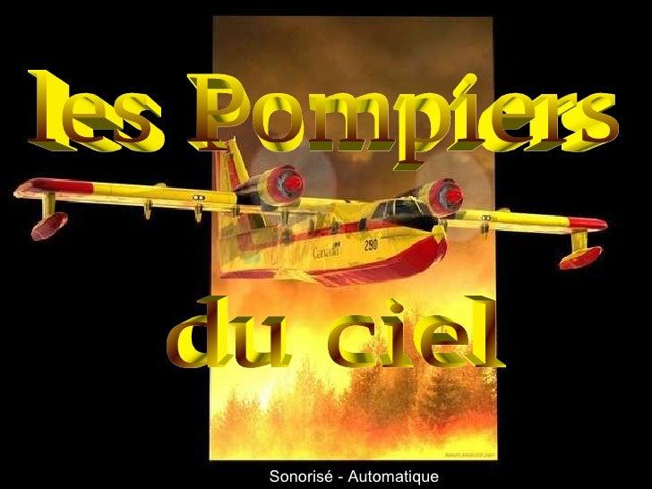 les Pompiers du ciel Sonorisé - Automatique