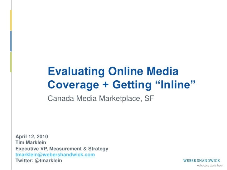 "Evaluating Online Media              Coverage + Getting ""Inline""              Canada Media Marketplace, SF     April 12, 2..."
