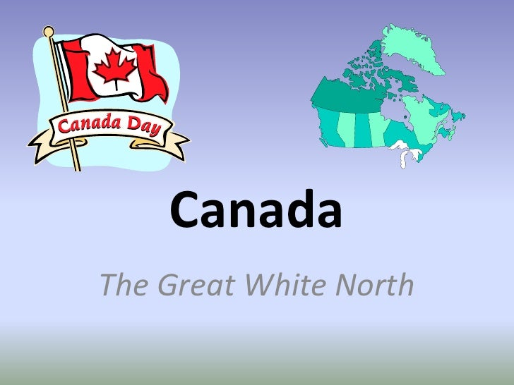 Canada The Great White North
