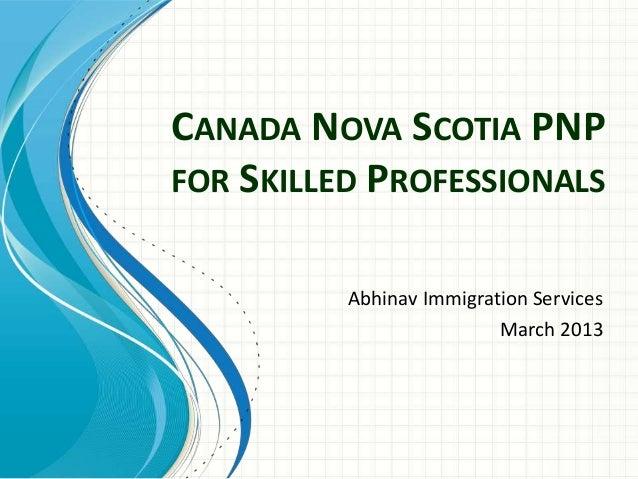 CANADA NOVA SCOTIA PNP FOR SKILLED PROFESSIONALS Abhinav Immigration Services March 2013