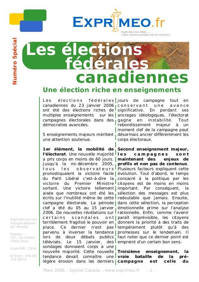L e s é l e c t i o n s f é d é r a l e s canadiennes du 23 janvier 2006 ont été des élections riches de multiples enseign...