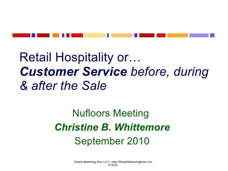 Retail Hospitality or Customer Service Before, During & After the Sale