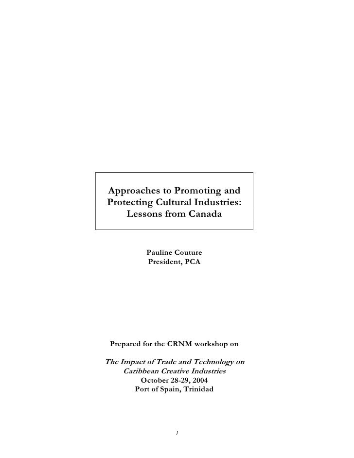 Approaches to Promoting and Protecting Cultural Industries:     Lessons from Canada              Pauline Couture          ...