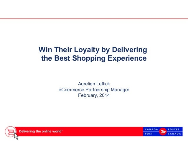 dit ster  e  Win Their Loyalty by Delivering the Best Shopping Experience  Aurelien Leftick eCommerce Partnership Manager ...