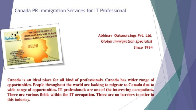 Canada PR Immigration Services for IT Professional  Abhinav Outsourcings Pvt. Ltd.  Global Immigration Specialist  Since 1...