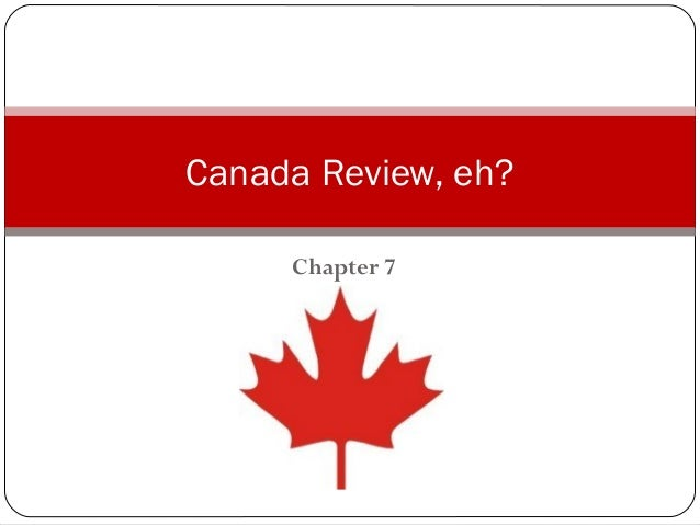 Canada Review, eh?     Chapter 7