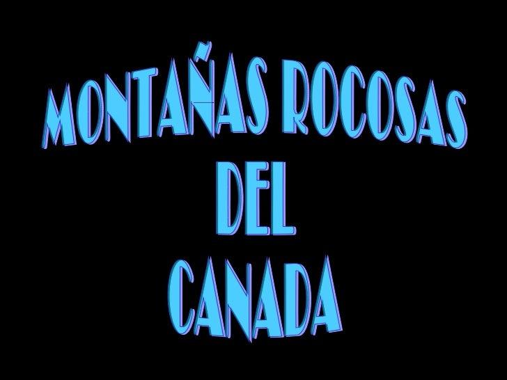 MONTAÑAS ROCOSAS DEL CANADA