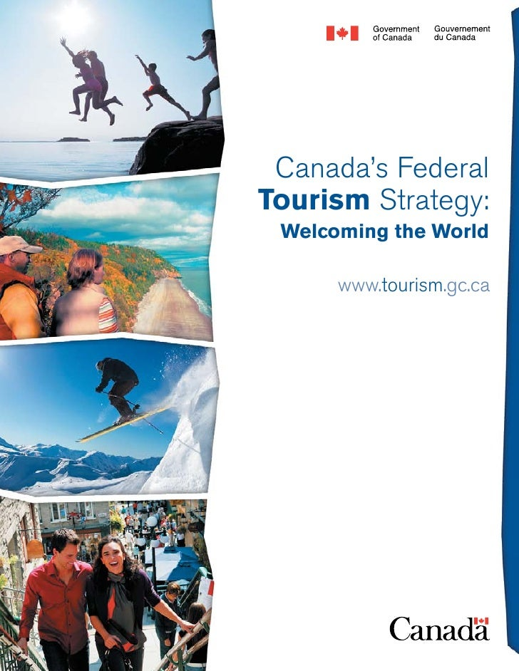 Canada's FederalTourism Strategy: Welcoming the World      www.tourism.gc.ca