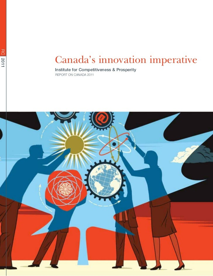 RC 2011          Canada's innovation imperative          Institute for Competitiveness & Prosperity          REPORT ON CAN...
