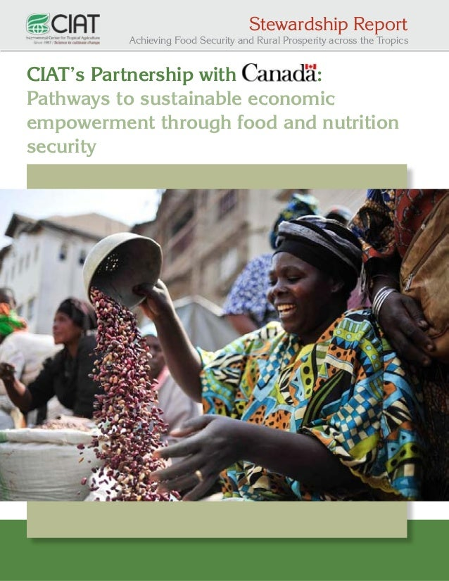 Stewardship Report  Achieving Food Security and Rural Prosperity across the Tropics  CIAT's Partnership with : Pathways to...