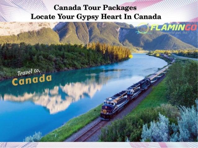 CanadaTourPackagesCanadaTourPackages LocateYourGypsyHeartInCanadaLocateYourGypsyHeartInCanada