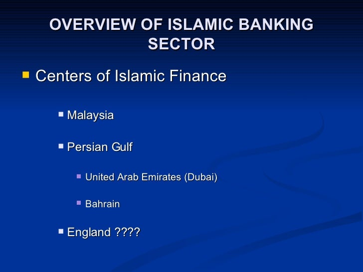 an overview of islamic banking For 23 years, the world islamic banking conference (wibc) the report will provide an overview of the global islamic banking sector and highlight the business opportunities offered by fintech innovations.