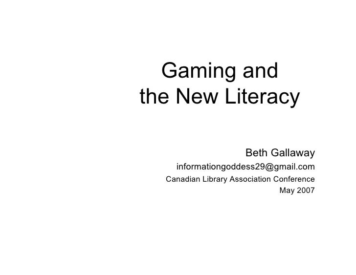Gaming and the New Literacy                        Beth Gallaway     informationgoddess29@gmail.com   Canadian Library Ass...