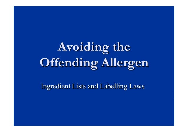 Avoiding the Offending Allergen Ingredient Lists and Labelling Laws