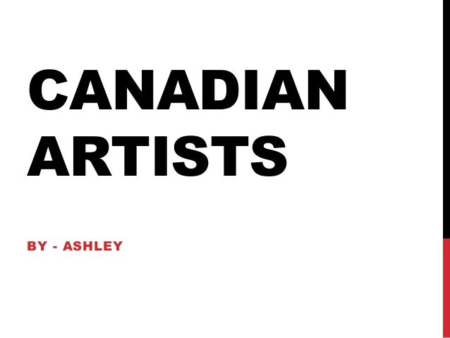 CANADIAN ARTISTS BY - ASHLEY
