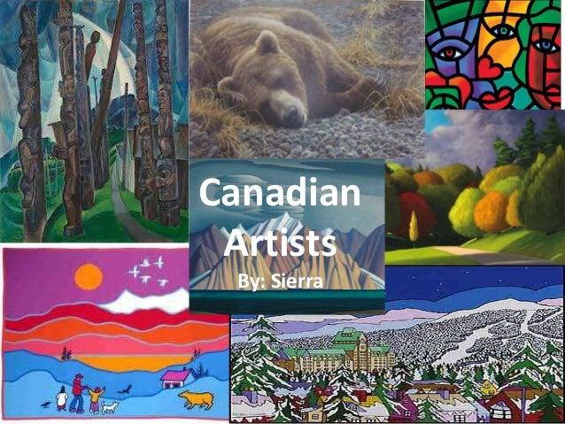 Canadian Artists By: Sierra  A r t i s a d i a n