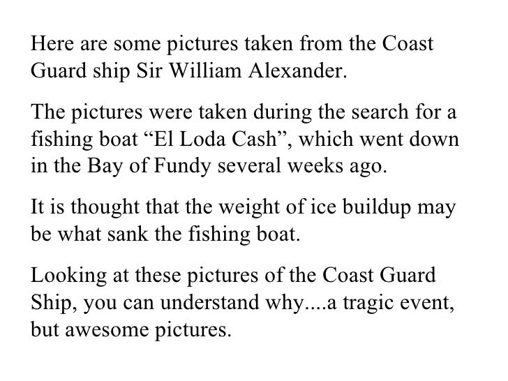 Here are some pictures taken from the Coast Guard ship Sir William Alexander.  The pictures were taken during the search ...