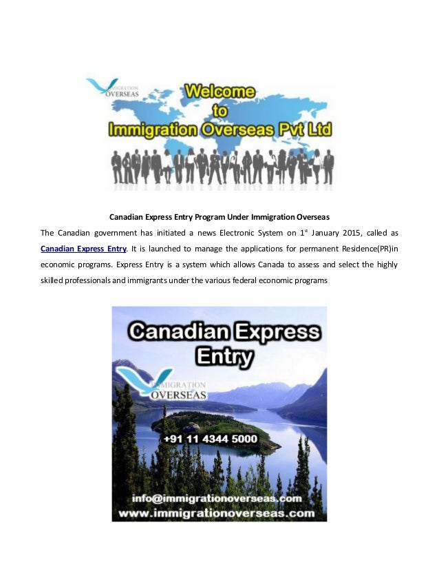 Canadian Express Entry Program Under Immigration Overseas The Canadian government has initiated a news Electronic System o...