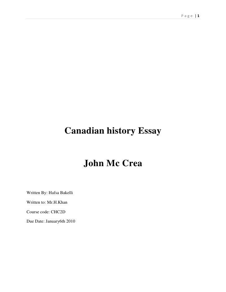 Canadian history Essay<br />John Mc Crea<br />Written By: Hafsa Bakelli<br />Written to: Mr.H.Khan<br />Course code: CHC2D...