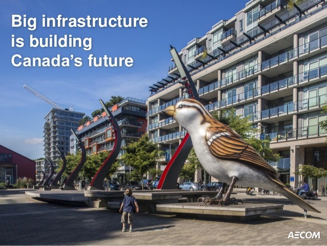 Big infrastructure is building Canada's future