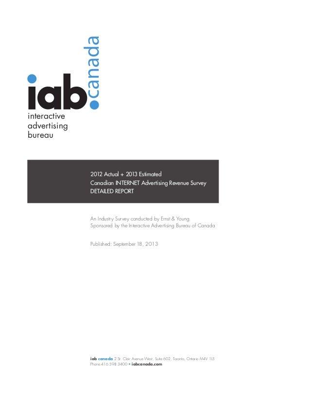 interactive advertising bureau  2012 Actual + 2013 Estimated Canadian INTERNET Advertising Revenue Survey DETAILED REPORT ...