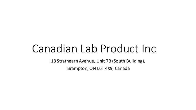 Canadian Lab Product Inc 18 Strathearn Avenue, Unit 7B (South Building), Brampton, ON L6T 4X9, Canada