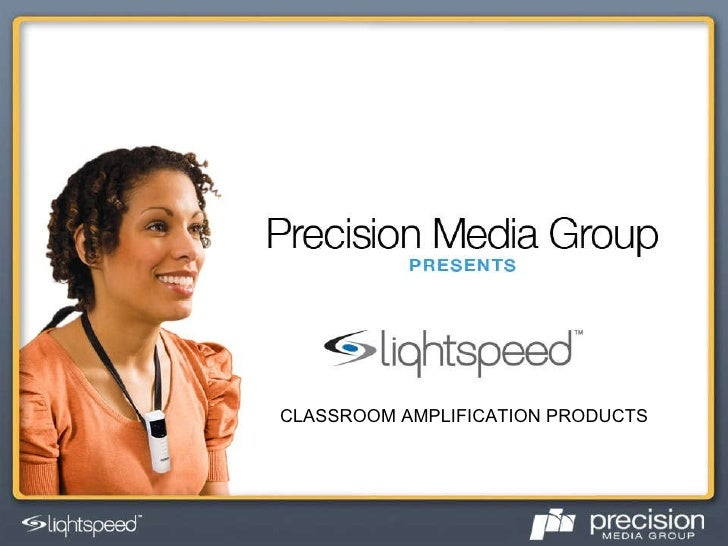 CLASSROOM AMPLIFICATION PRODUCTS