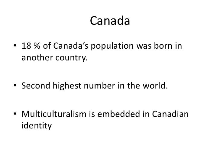 multiculturalism benefits canada Data show that canada's immigrants are highly educated and  that the benefits  of household formation are spread all across canada.