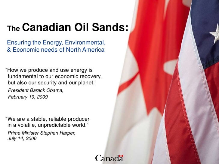 """The Canadian                  Oil Sands: Ensuring the Energy, Environmental, & Economic needs of North America   """"How we p..."""