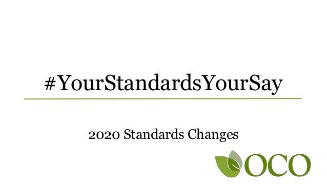 #YourStandardsYourSay 2020 Standards Changes