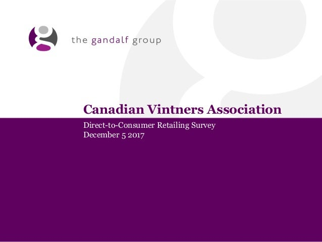 Canadian Vintners Association Direct-to-Consumer Retailing Survey December 5 2017