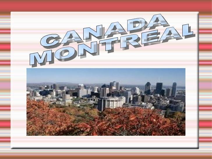 MontrealisacityofCanada.Itisthelargestcityin   theprovinceofQuebec,thesecond-largestcityinCanadaandt...