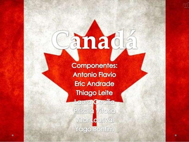 História As terras ocupadas pelo Canadá são habitadas há milênios por diferentes grupos de povos aborígines. Em 1867, com ...