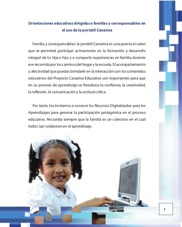 1 Orientaciones educativas dirigidas a familias y corresponsables en el uso de la portátil Canaima Familia y corresponsabl...