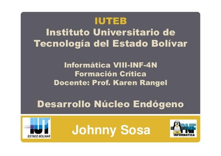 IUTEB  Instituto Universitario deTecnología del Estado Bolívar     Informática VIII-INF-4N        Formación Crítica   Doce...