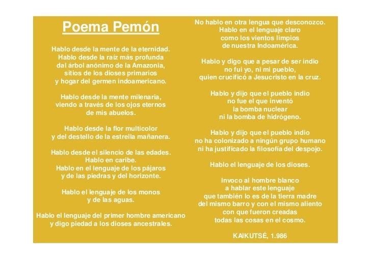 No hablo en otra lengua que desconozco.       Poema Pemón                                     Hablo en el lenguaje claro  ...